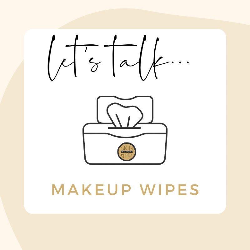 let's talk makeup wipes